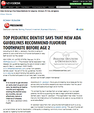 Ein Presswire - TOP PEDIATRIC DENTIST SAYS THAT NEW ADA GUIDELINES RECOMMEND FLUORIDE TOOTHPASTE BEFORE AGE 2